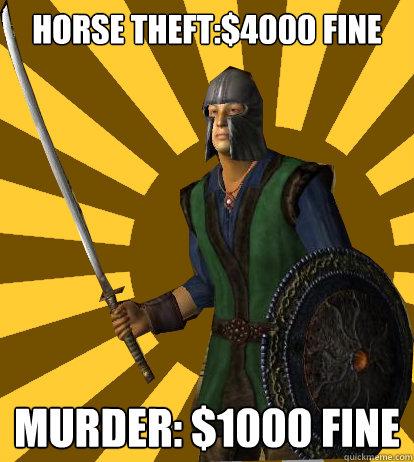 Horse Theft:$4000 fine Murder: $1000 fine