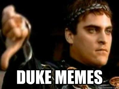 38344d4f38ecf9956210a190f45d506a1f0f0bef1476ab0f1a53af1a902a44cc duke memes downvoting roman quickmeme,Funny Duke Memes
