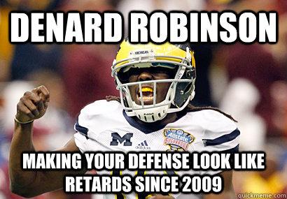 Denard Robinson Making your defense look like retards since 2009