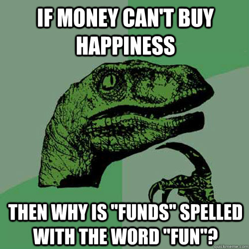 Money Can T Buy Happiness Essay
