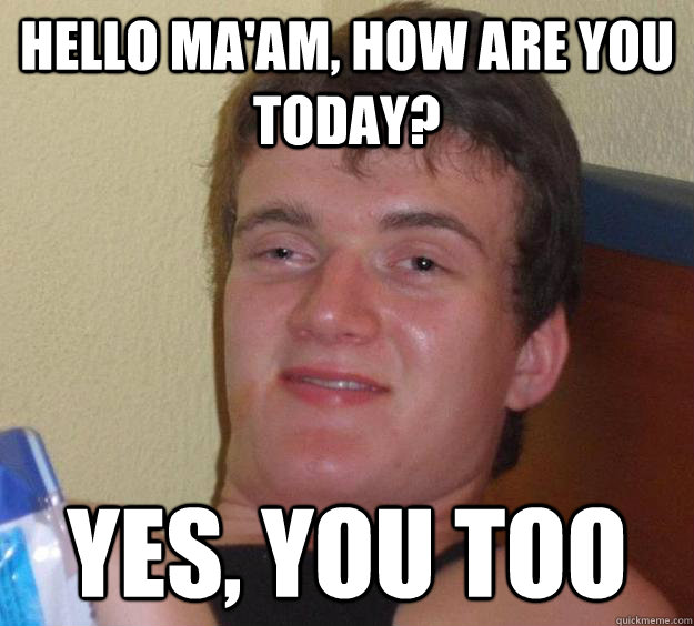 Are you male or female Yes  10 guy  Meme Generator