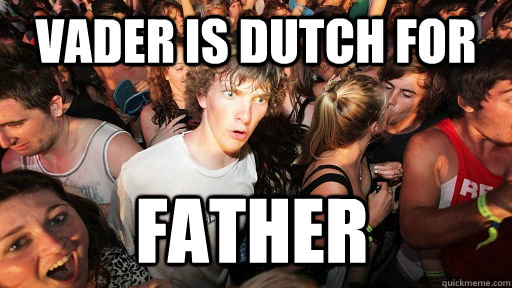 Vader is Dutch for Father - Vader is Dutch for Father  Sudden Clarity Clarence