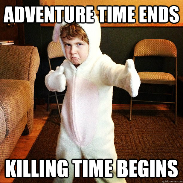 Adventure time ends killing time begins - Adventure time ends killing time begins  Karate Bunny