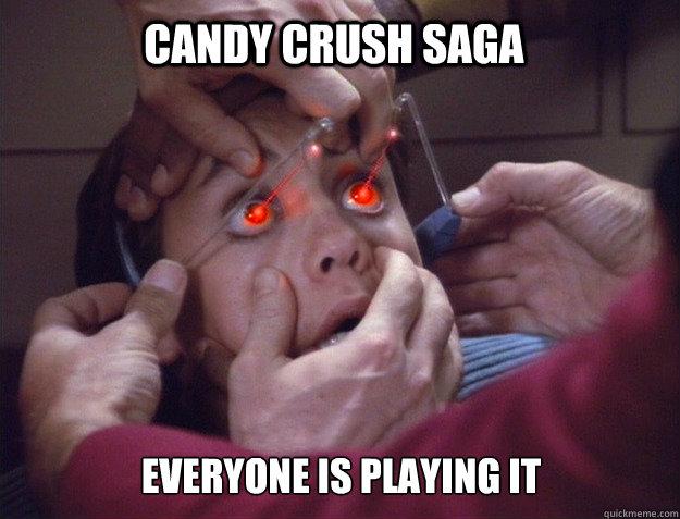 Candy Crush Saga everyone is playing it  Candy Crush Saga