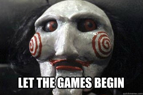 let the games begin  Average Jigsaw Meme