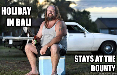 holiday in bali stays at the bounty - holiday in bali stays at the bounty  Aussie bogan