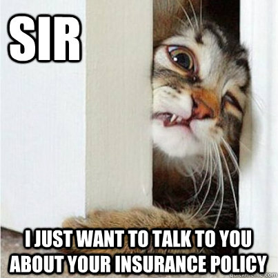 Sir I just want to talk to you about your insurance policy - Sir I just want to talk to you about your insurance policy  Misc