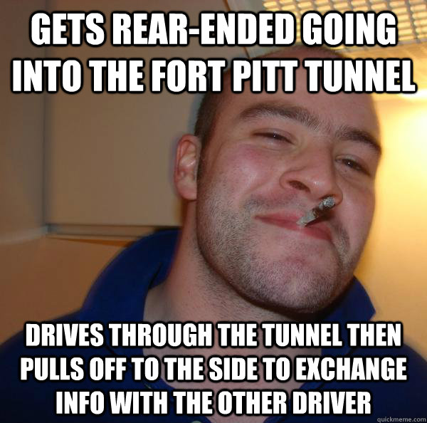 Gets rear-ended going into the Fort pitt tunnel drives through the tunnel then pulls off to the side to exchange info with the other driver - Gets rear-ended going into the Fort pitt tunnel drives through the tunnel then pulls off to the side to exchange info with the other driver  Misc