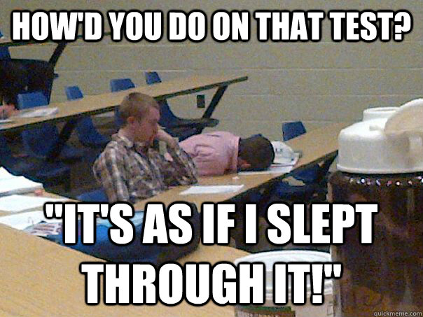 how'd you do on that test?