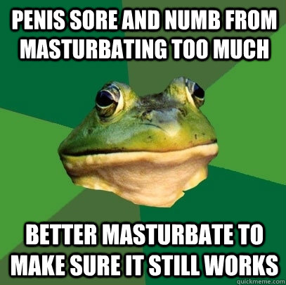 too much Masturbation
