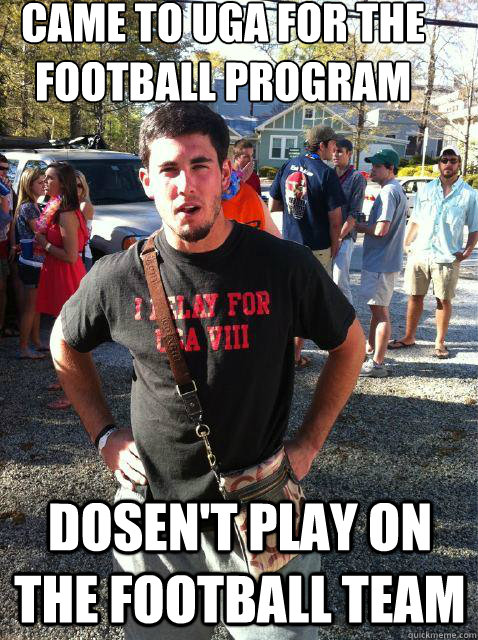 3912e884b7e2a5a7ef7720620bef9a8717b5ebbcff368a9499ebbb2e02dc2f45 came to uga for the football program dosen't play on the football,Georgia Football Memes