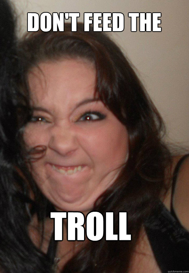 DON'T FEED THE TROLL - DON'T FEED THE TROLL  Misc