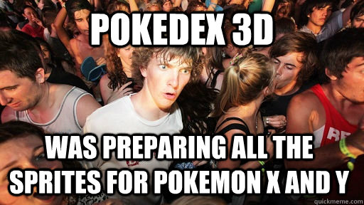 Pokedex 3D was preparing all the sprites for pokemon X and Y - Pokedex 3D was preparing all the sprites for pokemon X and Y  Sudden Clarity Clarence