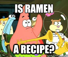 is ramen a recipe? - is ramen a recipe?  Patrick Star Mayonnaise
