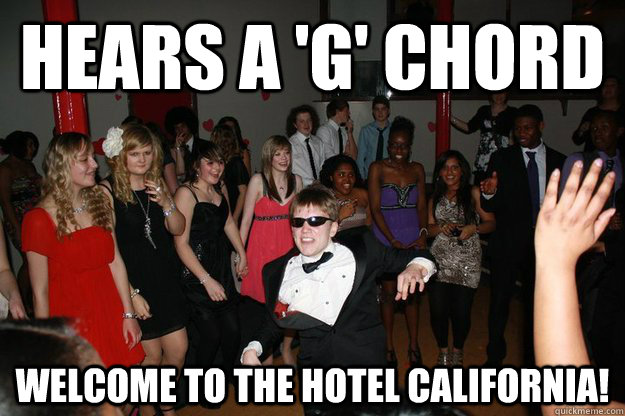 39466519c468285cd15f976ae84e382d0350d50ed5cfd441d3258323c6a840a6 hears a 'g' chord welcome to the hotel california! mccrea,Hotel California Meme