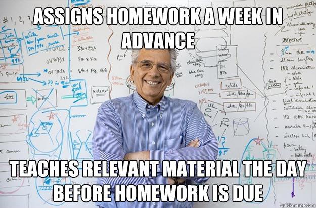Engineering homework meme day before