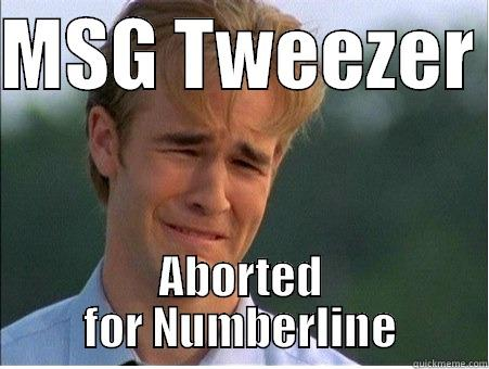 Tweezer> numberline - MSG TWEEZER  ABORTED FOR NUMBERLINE 1990s Problems