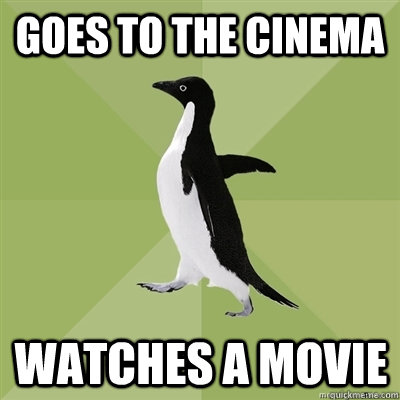 goes to the cinema watches a movie