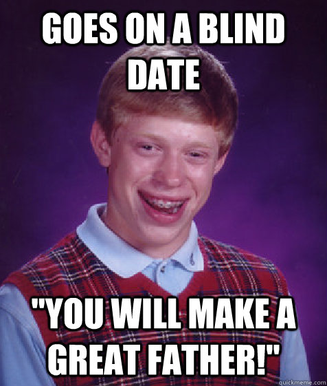 Goes on a blind date