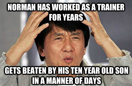 Norman has worked as a trainer for years Gets beaten by his ten year old son in a manner of days - Norman has worked as a trainer for years Gets beaten by his ten year old son in a manner of days  EPIC JACKIE CHAN