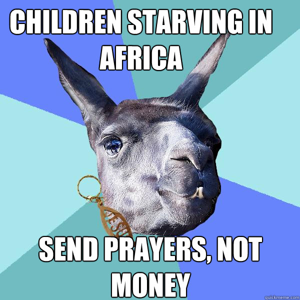 Children starving in africa Send prayers, not money