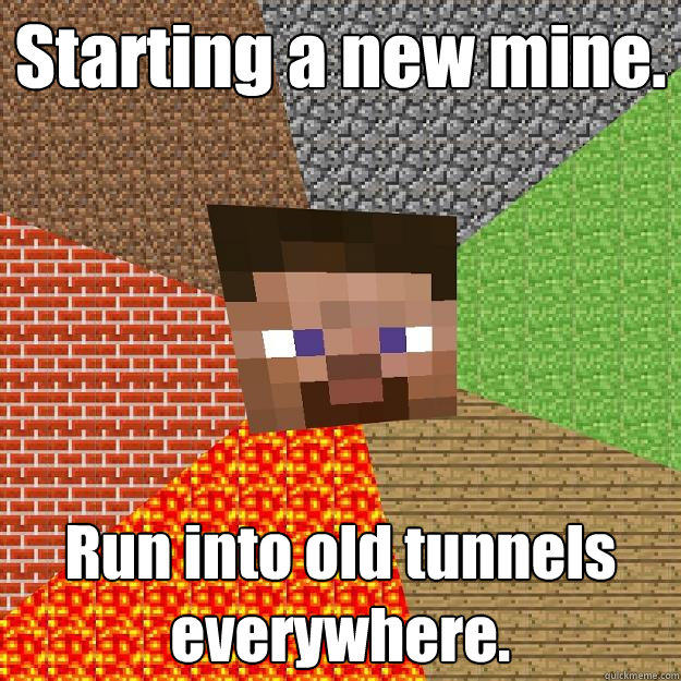 Starting a new mine. Run into old tunnels everywhere. - Starting a new mine. Run into old tunnels everywhere.  Minecraft