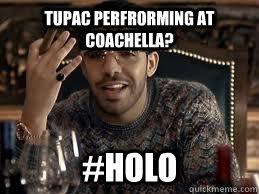 Tupac perfrorming at Coachella? #HOLO - Tupac perfrorming at Coachella? #HOLO  Misc