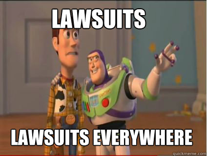 Lawsuits Lawsuits everywhere - Lawsuits Lawsuits everywhere  woody and buzz