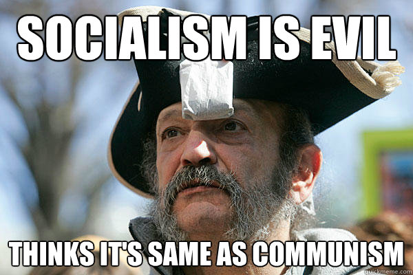 socialism is evil thinks it's same as communism