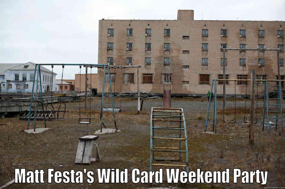 MATT FESTA'S WILD CARD WEEKEND PARTY Misc