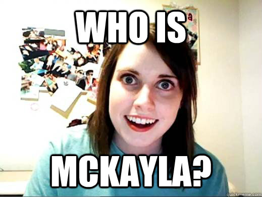Who is  McKayla?