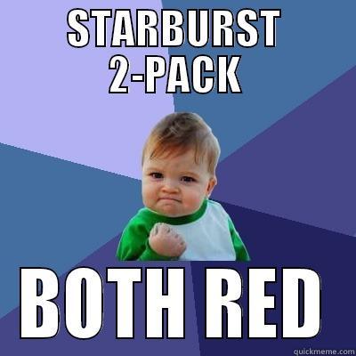 Starburst Both Red - STARBURST 2-PACK BOTH RED Success Kid