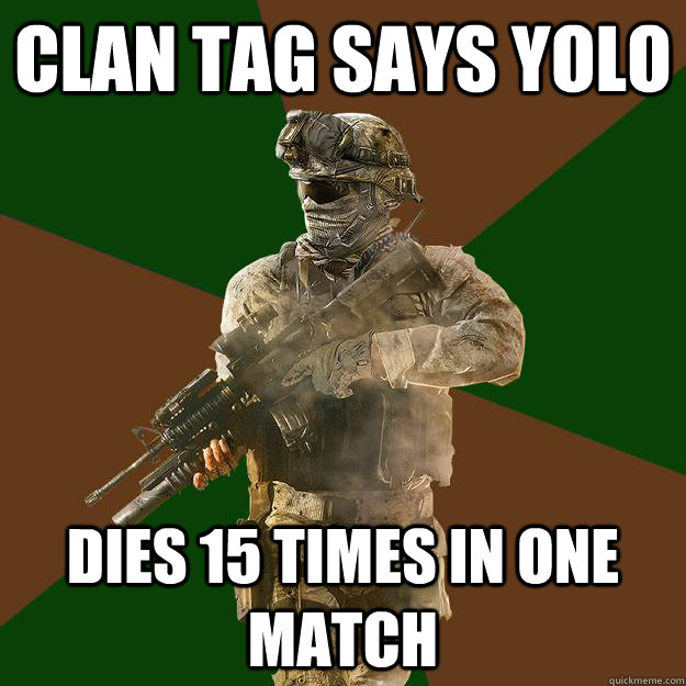 clan tag says yolo dies 15 times in one match