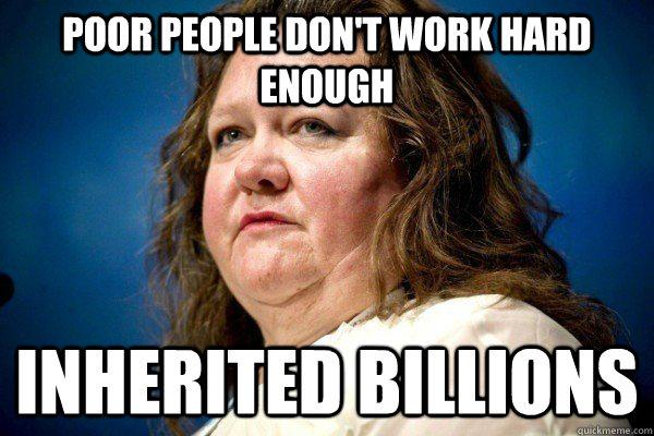 poor people don't work hard enough inherited billions  Spiteful Billionaire