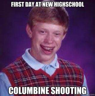 First day At new Highschool columbine shooting