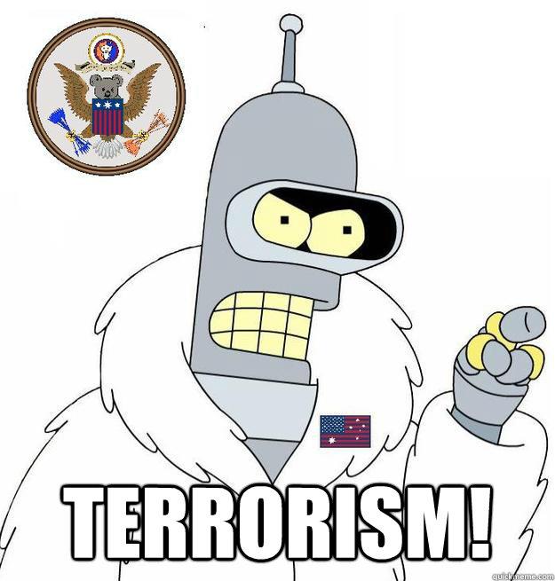 Terrorism! -  Terrorism!  Merstralian Bender