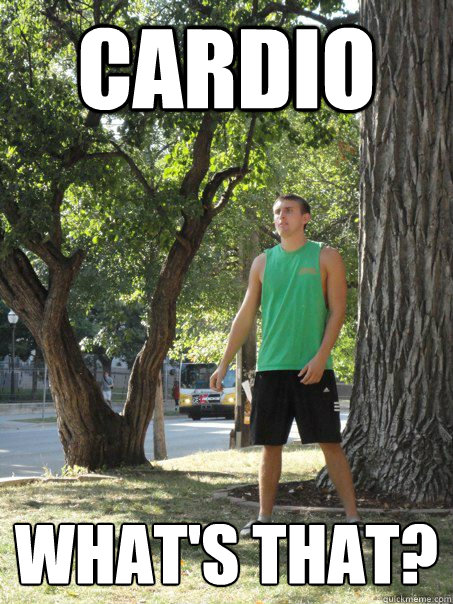 Cardio  What's That? - Cardio  What's That?  Bad Workout Mike