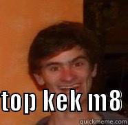top kek m8 -       TOP KEK M8 Misc