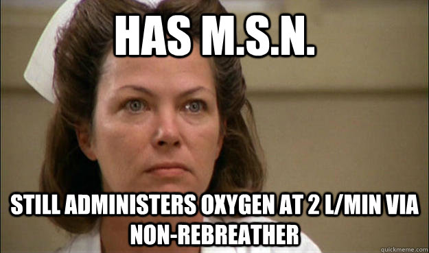 Has M.S.N. Still administers oxygen at 2 l/min via non-rebreather