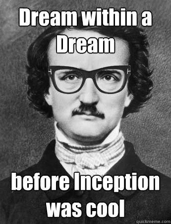 Dream within a Dream before Inception was cool