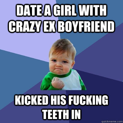Dating someone with a crazy ex