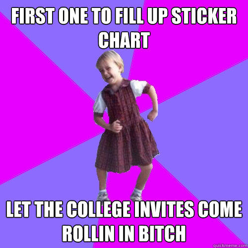 First one to fill up sticker chart let the college invites come rollin in bitch - First one to fill up sticker chart let the college invites come rollin in bitch  Socially awesome kindergartener