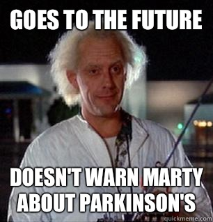 Goes to the future  Doesn't warn Marty about Parkinson's