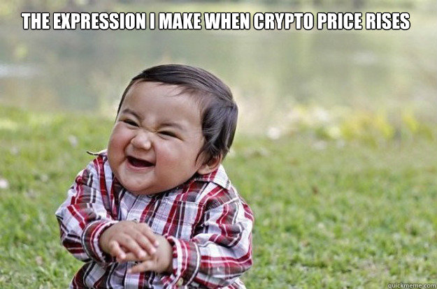 The expression I make When crypto price rises