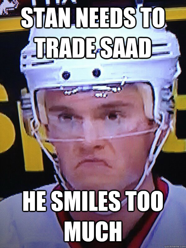 stan needs to trade saad he smiles too much