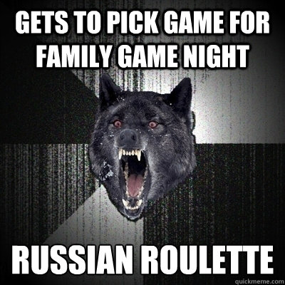 gets to pick game for family game night russian roulette