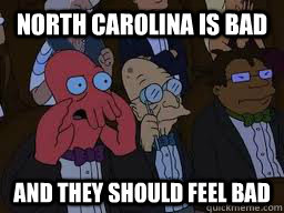 North Carolina is bad and they should feel bad