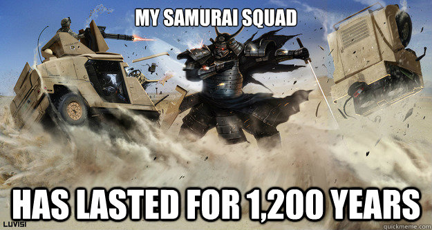 My Samurai Squad Has Lasted for 1,200 years