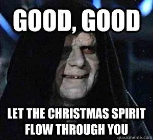 Good, good Let the Christmas SPirit flow through you - Happy ...