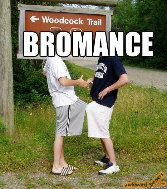Bromance  Bromance